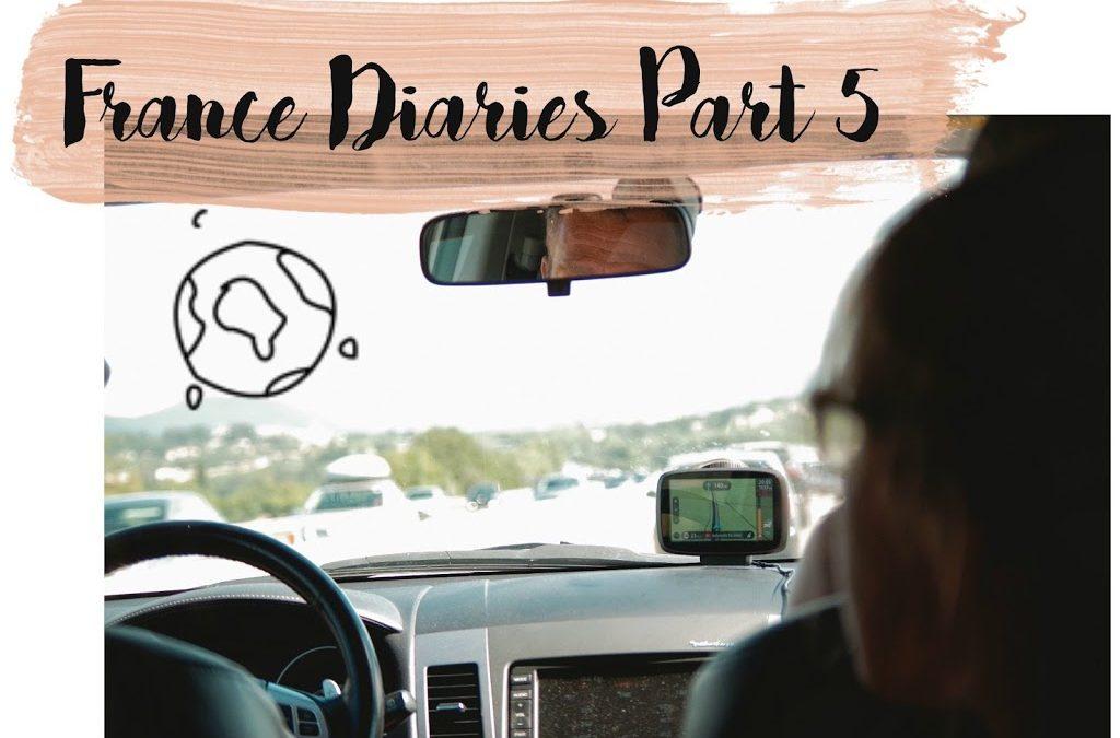 France Diaries Part 5